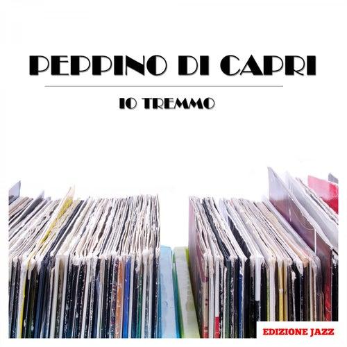 Io Tremmo von Peppino Di Capri