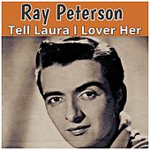 Tell Laura I Lover Her by Ray Peterson