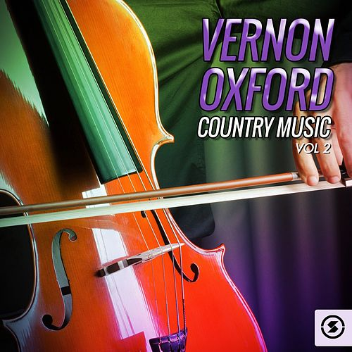 Vernon Oxford Country Music, Vol. 2 by Vernon Oxford