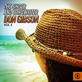 The Singer and Songwriter, Don Gibson, Vol. 3 by Don Gibson