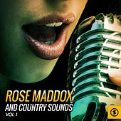 Rose Maddox and Country Sounds, Vol. 1 by Rose Maddox