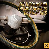 The Turbans and the Mellow-Kings Doo Wop Hits, Vol. 1 by Various Artists
