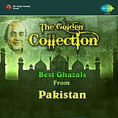 The Golden Collection: Best Ghazals from Pakistan by Various Artists