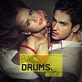 Bass, Drums & Club by Various Artists