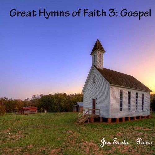 Great Hymns of Faith 3: Gospel by Jon Sarta
