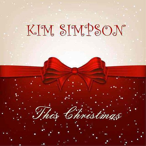 This Christmas - Single by Kim Simpson