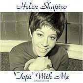'Tops' with Me (Remastered 2015) by Helen Shapiro