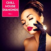 Chill House Diamonds, Vol. 1 by Various Artists