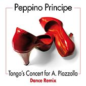 Tango's Concert for A. Piazzolla (Dance Remix) by Peppino Principe
