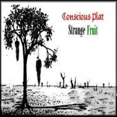 Strange Fruit by Conscious Plat