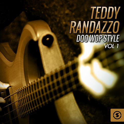 Teddy Randazzo Doo Wop Style, Vol. 1 by Teddy Randazzo