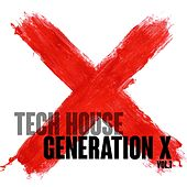 Tech House Generation X, Vol. 1 by Various Artists