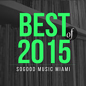 presents SOGOOD Music Miami (Best of 2015) by Various Artists