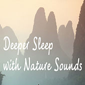 Deeper Sleep with Nature Sounds by Various Artists