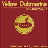 Singled Out, Vol. 1 by Yellow Dubmarine