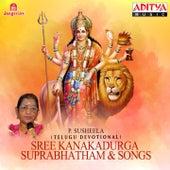 Sree Kanakadurga Suprabhatham & Songs by P. Susheela