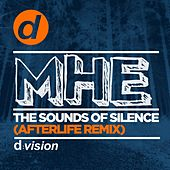 The Sounds of Silence (Afterlife Remix) by MHE