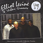 Live + 7 by Elliot Levine
