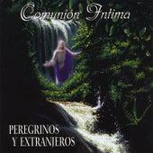 Comunión Intima by Peregrinos Y Extranjeros