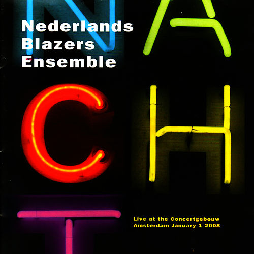 Nacht by Nederlands Blazers Ensemble
