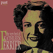 The Very Best Of Kathleen Ferrier by Kathleen Ferrier