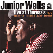 Live at Theresa's 1975 by Junior Wells