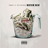 Nothing New (feat. Stitches) by Trap