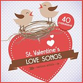 St. Valentine's Love Songs (40 Evergreens) by Various Artists