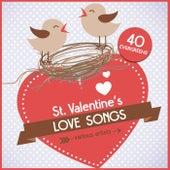St. Valentine's Love Songs (40 Evergreens) von Various Artists