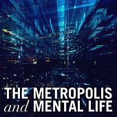 The Metropolis and Mental Life by Various Artists