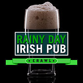 Rainy day -  Irish Pub Crawl by Various Artists