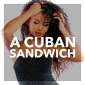 A Cuban Sandwich by Various Artists