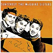 Sincerely by McGuire Sisters