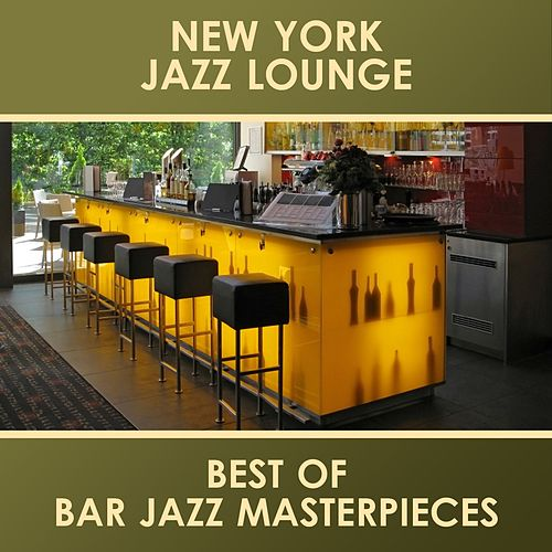 Best of Bar Jazz Masterpieces by New York Jazz Lounge