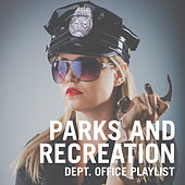 Parks And Recreation Dept. Office Playlist by Various Artists