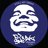 Still My Thing by DJ Sneak