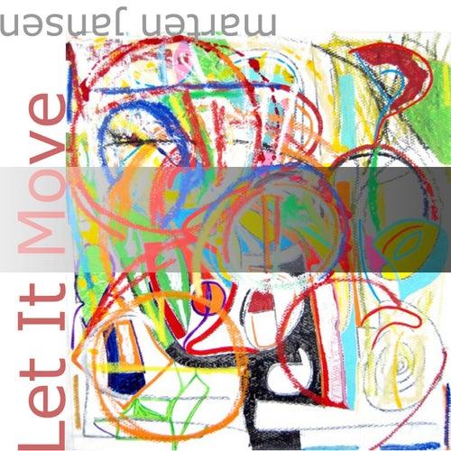 Let It Move by Marten Jansen