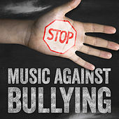 Music Against Bullying by Various Artists