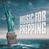 Music for Prepping by Various Artists