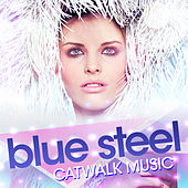 Blue Steel - Catwalk Music by Various Artists
