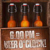6.00pm = Beer O'Clock! by Various Artists