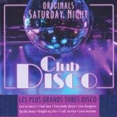 Club Disco: Les plus grands tubes disco (Originals Saturday Night) von Various Artists