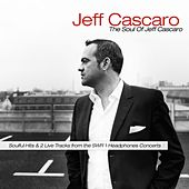 The Soul of Jeff Cascaro by Jeff Cascaro