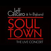 Soul Town - The Live Concert (Live) by Jeff Cascaro
