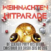 Weihnachten Hitparade (Die Schlager Party Hits unterm Christbaum der Saison 2015 bis 2016) by Various Artists