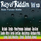 Réyèl Riddim, Vol. 13 (Rainy Tuesday) by Various Artists