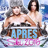Apres Ski 2016 by Various Artists
