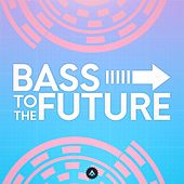 Bass to the Future by Various Artists