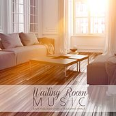 Waiting Room Music (Easy Melodies for a Pleasant Await) by Various Artists