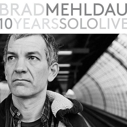 10 Years Solo Live by Brad Mehldau